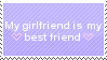 My Girlfriend Is My Best Friend Stamp by Rainbow-Lizzard