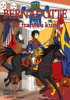 Bernadotte, our French king by Aeonna