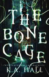 The Bone Cage by winterinheaven