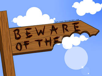 Beware of the... by ReY-Yaro