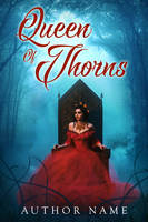 Queen of Thorns by LHarper