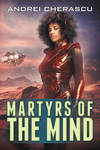 Martyrs Of The Mind by LHarper