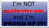 I'm NOT mainstream and PROUD by Midnight53
