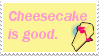 Cheesecake is good stamp by animenko