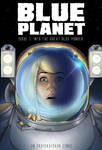 Blue Planet issue 1 Into the Great Blue Yonder by okayokayokok