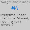 Twilight Confessions 1 by TwilightsEdward