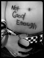 -Not Good Enough- by xIFuckingWantToDiex
