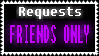 Requests FRIENDS ONLY by AlealiaKitsune