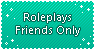 Roleplays Friends Only by connorbara