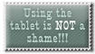 Tablet isn't shame - stamp by Angi-Shy