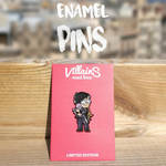 Villains Need Love Enamel Pins by Naolito