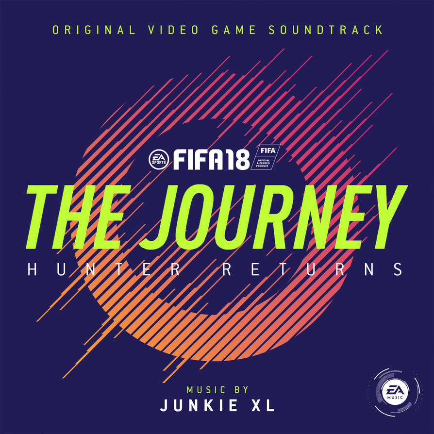 FIFA 18 - The Journey: Hunter Returns Soundtrack by anakin022