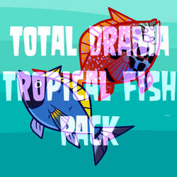 TOTAL DRAMA TROPICAL FISH PACK by AleGwen714