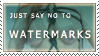 No Watermarks Stamp by EvilestOne
