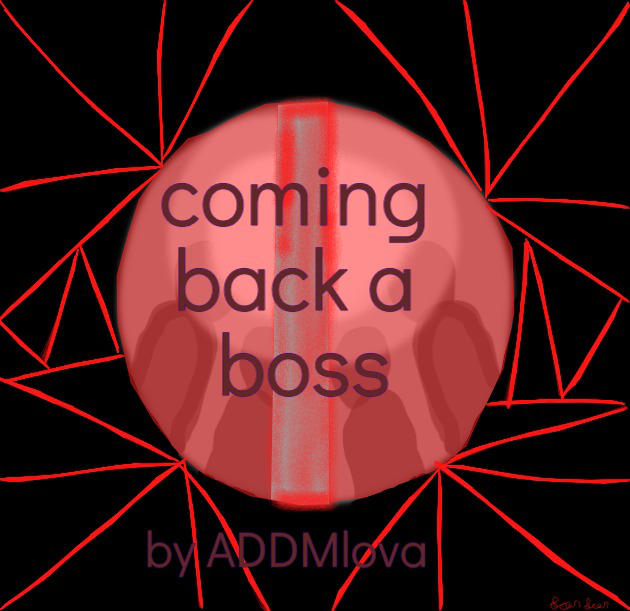 Coming back a boss  book cover by ADDMlova