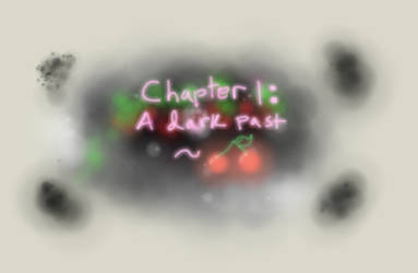 Ch. 1- A Dark Past (Cherry's Story) by StarHopeOFFICIAL