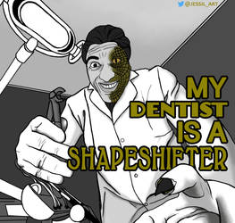 My Dentist is a Shapeshifter by JessiArts