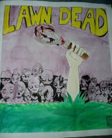 Lawn of the Dead by CassieForgen
