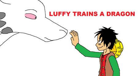Luffy Trains a Dragon by XfangheartX