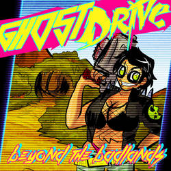 GhostDrive - Beyond the badlands EP by andehpinkard