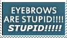 EYEBROWS ARE STUPID by propertyofkat