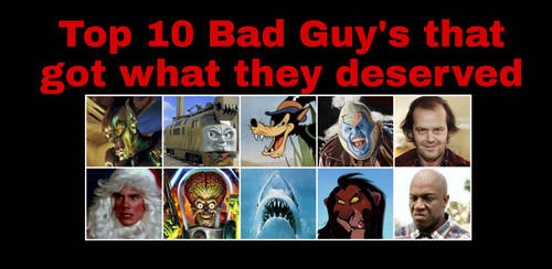 Top 10 Bad Guy's that got what they deserved by Rantu25990