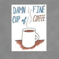 Damn Fine Coffee Art Card by WildeGeeks