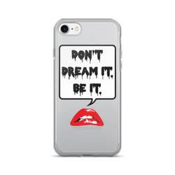 Don't Dream It Phone Case by WildeGeeks