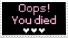 - Stamp: Oops! You died. - by ChicaTH