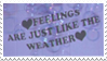 - Stamp: Feelings are just like the weather. - by ChicaTH