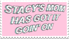 - Stamp: Stacy's mom has got it goin' on. - by ChicaTH