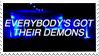 - Stamp: Everybody's got their demons. - by ChicaTH