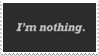 - Stamp: I'm nothing. - by ChicaTH