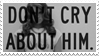 - Stamp: Don't cry about him. - by ChicaTH