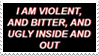 - Stamp: I am violent, bitter and ugly... - by ChicaTH