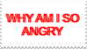 - Stamp: Why am I so angry. - by ChicaTH