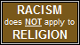 Racism does not apply to religion by FluffyFerret97