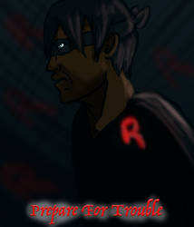 Prepare For Trouble by VampireSessh