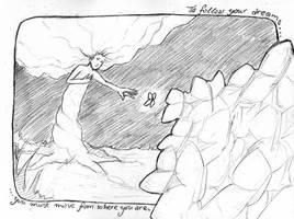 To follow your dreams... by BrokenApollo