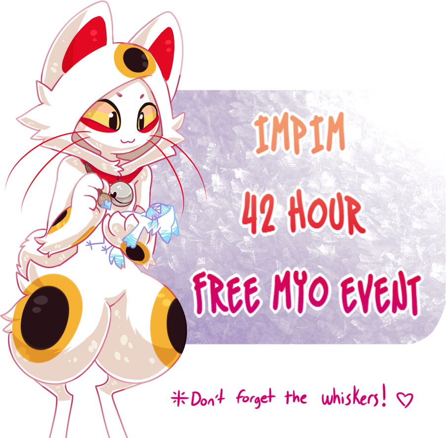 IMPIM MYO EVENT [NOW OPEN!] by Kunmao