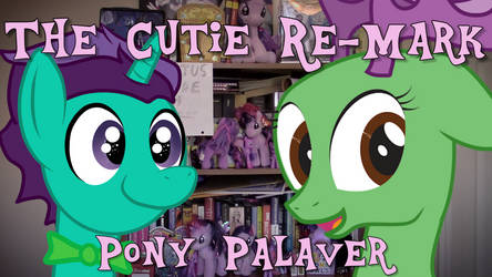 The Cutie Re-Mark - Pony Palaver with The Marefrie by CorpulentBrony