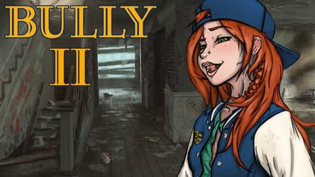 Bully 2 Wallpaper by TM9622