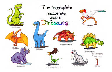 The Incomplete Inaccurate Guide to Dinosaurs by Trish-the-Stalker