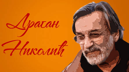 Dragan Nikolic! by remadelija