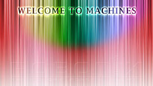 Welcome to Machines -1 by ritwik-mango