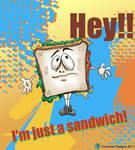 Im just a sandwich by Grinder40