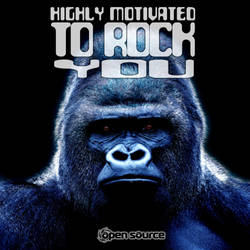 Open Source - Highly Motivated To Rock You by xubuntu69