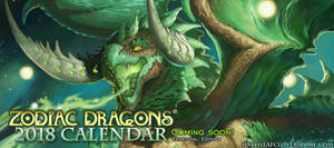 Zodiac Dragons Calendar 2018 Coming Soon by The-SixthLeafClover