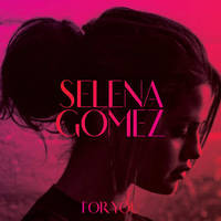 For You - Selena Gomez [[Download]] by ThingsWithSwaag