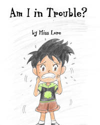 Am I in Trouble by Wordgirlserenity67